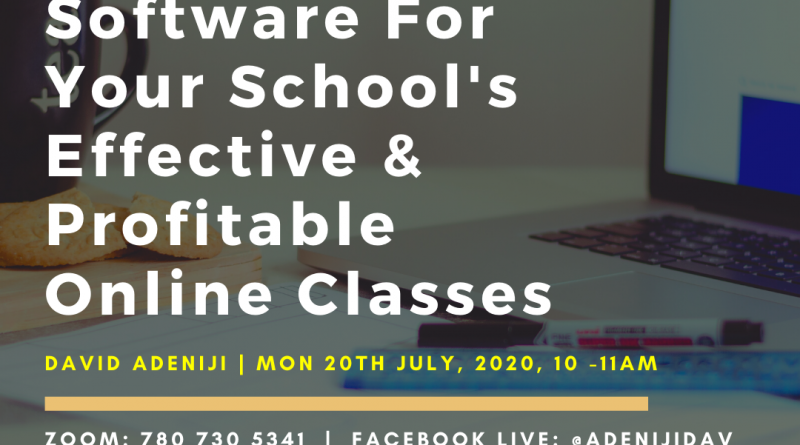 USING THE RIGHT SOFTWARE FOR YOUR SCHOOL'S EFFECTIVE AND PROFITABLE ONLINE CLASSES